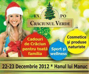 Expo Craciunul Verde, la Hanul lui Manuc, pe 22-23 decembrie 2012!
