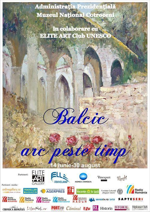 Expozitia Balcic, Arc Peste Timp, la Muzeul National Cotroceni