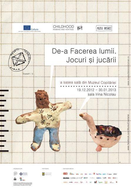 Expozitia De-a Facerea Lumii. Jocuri si jucarii,  Muzeul National al Taranului Roman