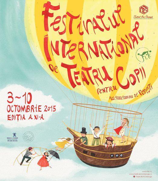 Festivalul International de Teatru pentru Copii 100, 1.000, 1.000.000 de Povesti - Editia a XI-a, 3-10 octombrie 2015