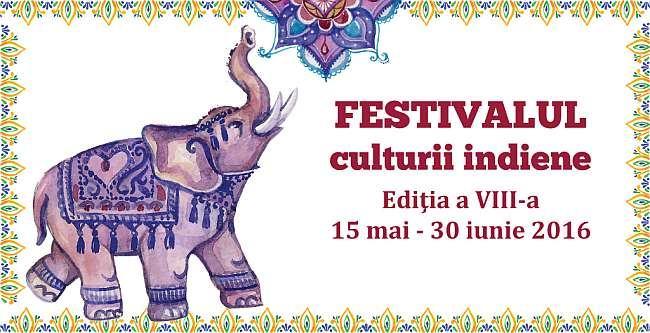 Festivalul Namaste India, editia a VIII-a, 15 mai - 30 iunie 2016