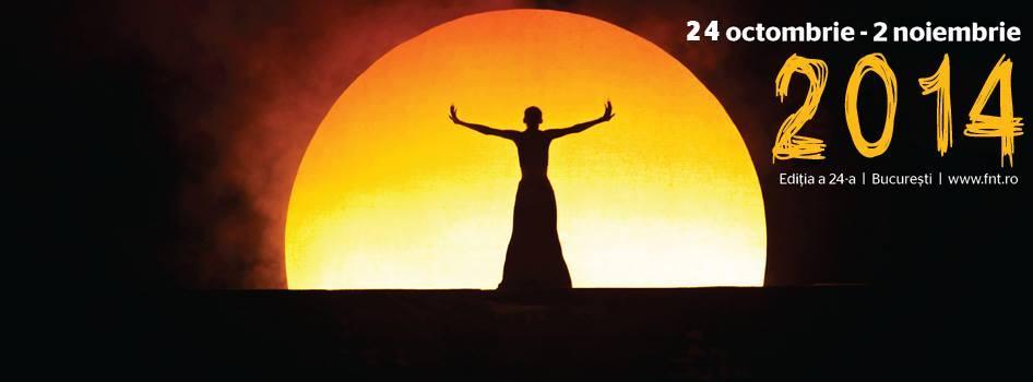 Program Festivalul National De Teatru 2014, 24 Octombrie - 2 Noiembrie