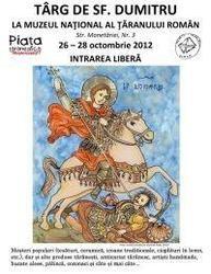 Targul de Sfantul Dumitru, Muzeul Taranului Roman, 26 - 28 octombrie 2012