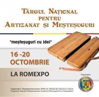 Targul National pentru Artizanat si Mestesuguri, 16 si 20 octombrie la ROMEXPO