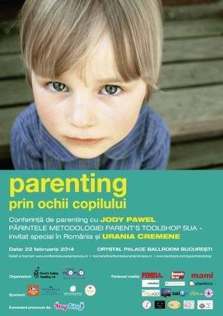Parenting prin ochii copilului. Conferinta de Parenting cu Jody Pawel si Urania Cremene