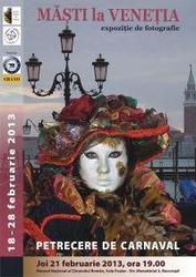 Masti la Venetia, 18 - 28 februarie 2013, Sala Foaier