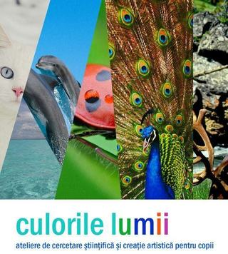Culorile lumii pentru copii intre 3 – 5 ani. Ateliere de cercetare stiintifica si creatie artistica pentru copii.