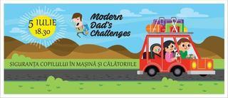 Siguranta copilului in masina si calatoriile, la Modern Dads Challenges, editia 3