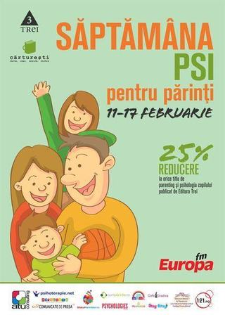 Saptamana PSI pentru parinti: 11 - 17 februarie 2013