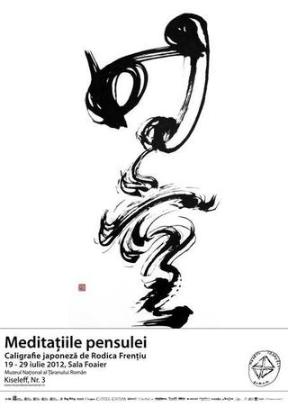 Meditatiile pensulei – expozitie de caligrafie japoneza