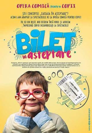 Bilet in asteptare la Opera Comica pentru Copii