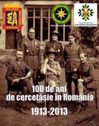 100 de ani de cercetasie in Romania!