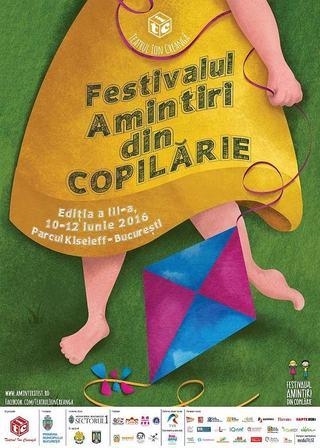 Festivalul Amintiri din Copilarie, 10-12 iunie 2016, Parcul Kiseleff, Bucuresti