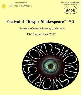 Festivalul neconventional Respir Shakespeare, Teatrul de Comedie, 13 – 16 noiembrie 2012