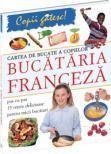 Cartea de bucate a copiilor  Bucataria franceza