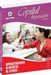Copilul hiperactiv - Hiperactivitatea si deficitul de atentie