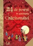 24 de povesti in asteptarea Craciunului.Povesti celebre istorisite de Anne Lano